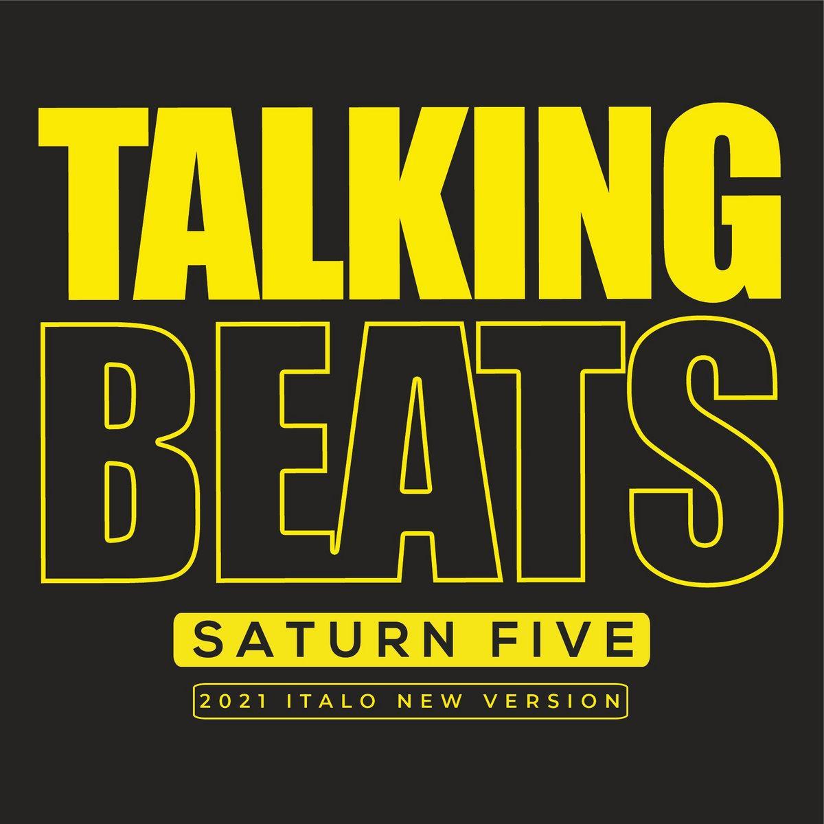 Talking Beats - Saturn Five (Italo New Version)