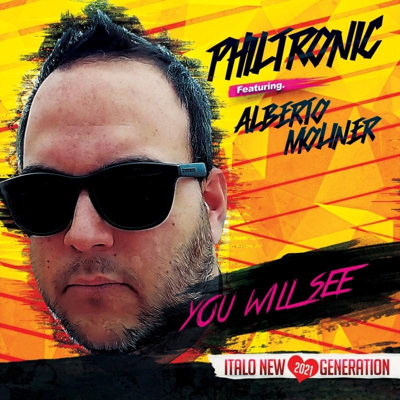 Philtronic feat. Alberto Moliner - You Will See (2021 New Version)
