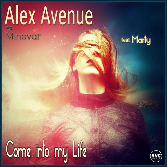 Alex Avenue Vs Minevar feat. Marty - Come Into My Life - Italo Dance Tipp