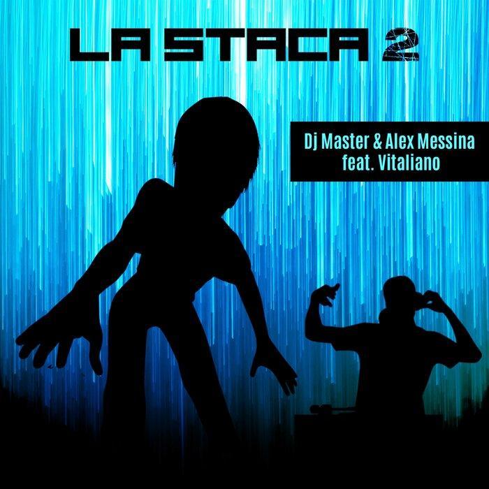 DJ Master & Alex Messina feat. Vitaliano - La Staca 2